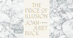 """You should read...""""The Price of Illusion"""" by Joan Juliet Buck"""