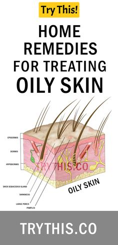 18 Home Remedies for Treating Oily Skin