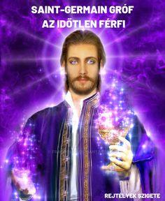 Saint Germain, Meditation, Ascended Masters, Saints, Portal, Avatar, Angels, Spiritual Reality, Pictures Of Jesus