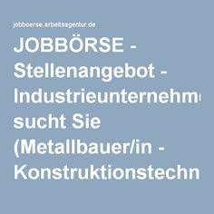 JOBBÖRSE - Stellenangebot - Industrieunternehmen sucht Sie (Metallbauer/in - Konstruktionstechnik)