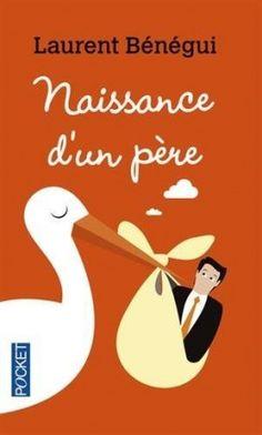 Découvrez Naissance d'un père de Laurent Bénégui sur Booknode, la communauté du livre