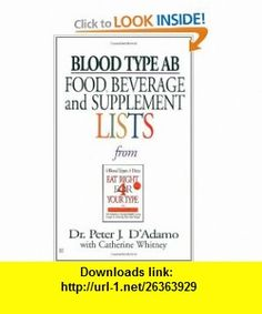 Blood Type AB Food, Beverage and Supplemental Lists (9780425183106) Peter J. DAdamo, Catherine Whitney , ISBN-10: 0425183106  , ISBN-13: 978-0425183106 ,  , tutorials , pdf , ebook , torrent , downloads , rapidshare , filesonic , hotfile , megaupload , fileserve