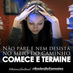 """""""Não pare e nem desista no meio do caminho. Comece e Termine! — Isso agrada a Deus"""" @AntonioSilvaBrasil #QuebraDeCorrentes #ecdonline"""