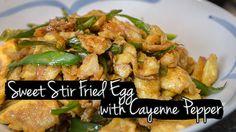 ไข่หวานผัดพริก สูตรเฉพาะ    Mom's Sweet Stir Fried Egg with Cayenne Pepper  Perfect combination with steamed rice or rice soup!