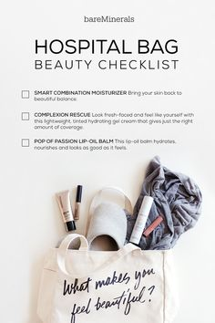 Packing yourpregnancy hospital bag?In addition to basics, you'll want to include a few quick and easy beauty essentials - after all, there will be lots of picture taking on baby's first day. We recommend bareMinerals Smart Combination to replenish skin hydration after labor and delivery, Complexion Rescue for a complexion that looks as radiant as you'll feel after meeting your new baby, and Pop of Passion Lip-Oil Balm for a hint of color to awaken your overall look.
