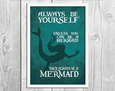 Hey, I found this really awesome Etsy listing at https://www.etsy.com/listing/199513156/always-be-a-mermaid-mermaid-art-print