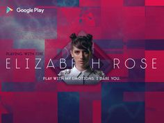 Use your phone to play with Elizabeth Rose's emotions in her new interactive music video, Playing With Fire. Made with friends at Google Play.