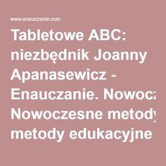 Tabletowe ABC: niezbędnik Joanny Apanasewicz - Enauczanie. Nowoczesne metody edukacyjne i nowoczesne technologie w edukacji.