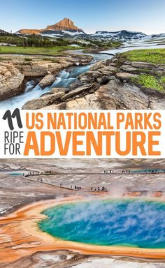 11 US National Parks That Are Ripe for Adventure
