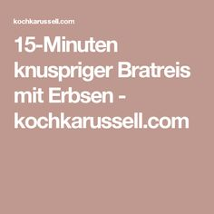 15-Minuten knuspriger Bratreis mit Erbsen - kochkarussell.com