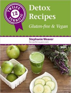 """Ready for a cleanse? Twelve Terrific Detox Recipes: Gluten-Free & Vegan from Recipe Renovator By Stephanie Weaver http://www.pinterest.com/reciperenovator - member of Vegan Community Board http://www.pinterest.com/heidrunkarin/vegan-community: """"Ready to start the New Year and reboot? What's better than a few days of healthy clean recipes? My latest e-book offers 12 easy recipes for smoothies, juices, soups, and a pudding that are grain-free, soy-free, sugar-free and made with whole foods."""""""