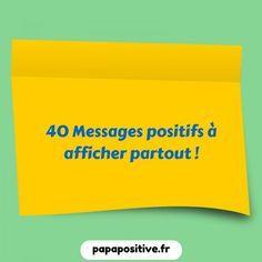 messages positifs pour les enfants Education Positive, Kids Education, Positive Attitude, Positive Vibes, Zen Attitude, Message Positif, Encouragement, Positive Messages, Learn French