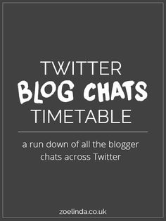 Twitter chats are a way for you to discover other bloggers, swap tips and, ultimately, get your blog out there! This post should be an easy way to find out what blogger chats happen and when!