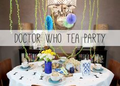 I need to have a doctor who tea party