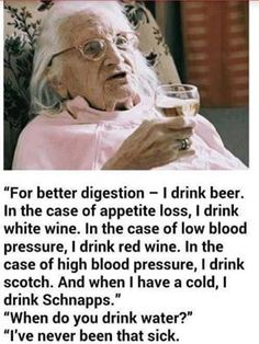 105 year old woman's remedies to her health funny alcohol jokes lol age humor health funny pictures hysterical funny images Image Week End, Scotch, Funny Images, Funny Photos, Funny Pix, Jokes Images, Funny Signs, Whisky, White Wine