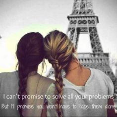 I cant promise to solve all your problems  But I'll promise you wont have to face them alone
