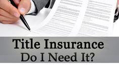 Title Insurance- Do I Need It?