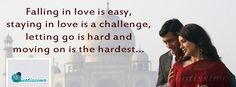 Falling in love is easy, staying in love is a challenge, letting go is hard and moving on is the hardest. Cover Pics, English Quotes, Falling In Love, Letting Go, Challenges, Let It Be, Facebook, My Love, Memes