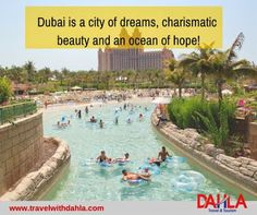 Dubai is a city of dreams, charismatic beauty and an ocean of hope!