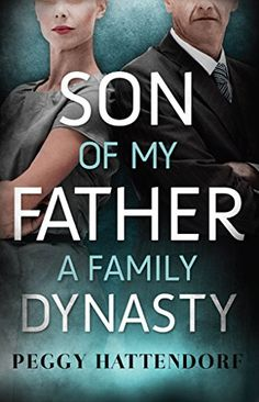 "Read ""Son of My Father - A Family Dynasty"" by Peggy Hattendorf available from Rakuten Kobo. It was always ""Father"" never ""Dad."" Although the love and respect is manifest, so is the distance - the distance not as . Indie Books, Ex Husbands, Book Cover Design, My Father, My Books, Sons, Novels, About Me Blog, This Book"