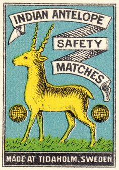 Indian Antelope safety matches (Sweden) via Pilllpat (Agence Eureka) Vintage Labels, Vintage Ads, Vintage Posters, Vintage Images, Vintage Fireworks, Matchbox Art, Vintage India, Vintage Graphic Design, Wow Art