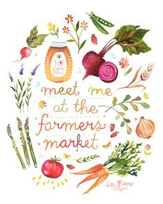 Meet Me at the Farmers Market, vertical artwork print by Katie Daisy, owner of thewheatfield on Etsy Foto Poster, Watercolor Quote, Watercolor Illustration, Watercolor Painting, Kitchen Wall Art, Art Graphique, Food Illustrations, Organic Recipes, Farmers Market