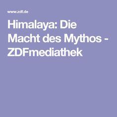 Himalaya: Die Macht des Mythos - ZDFmediathek