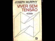 Dr Joseph murphy_-_Viver Sem Tensão - YouTube
