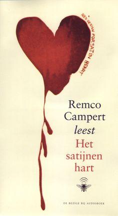 Het satijnen hart | Remco Campert: Een scherp en weemoedig portret van een schilder die tot op hoge ouderdom niet kan kiezen tussen liefde…
