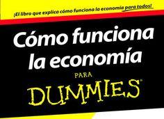 Cómo funciona la Economía para Dummies, un libro de Leopoldo Abadía - Domestica tu Economía | Cetelem España. Grupo BNP Paribas