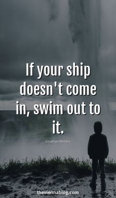 If your ship doesn't come