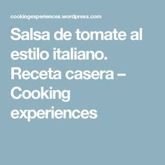 Salsa de tomate al estilo italiano. Receta casera – Cooking experiences