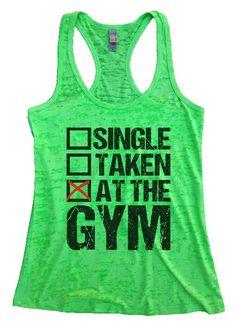 "Womens Tank Top ""Single Taken At The Gym"" 1066 Womens Funny Burnout Style Workout Tank Top, Yoga Tank Top, Funny Single Taken At The Gym Top"