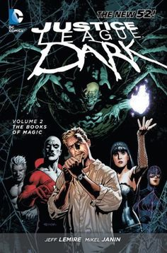 Justice League Dark Vol. 2: The Books of Magic (The New 52) (Jla (Justice League of America) (Graphic Novels)) by Jeff Lemire,