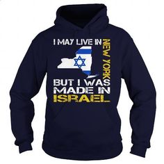 I May Live In New York But I Was Made In Israel - #style #novelty t shirts…