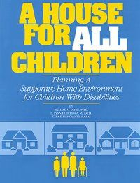 This publication provides practical guidelines for creating a safe and supportive home and offers strategies for meeting the social and emotional needs of children with disabilities. Planning And Organizing, Room Planning, Child Plan, Developmental Delays, Special Kids, Chores For Kids, Cerebral Palsy, Adopting A Child, Pediatrics