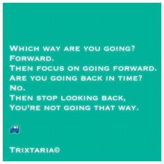 Back In Time, Looking Back, That Way, Personal Development, Knowledge, Motivation, Quotes, Humor, Quotations
