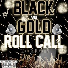 Black and Gold Roll Call....Who You Wit!