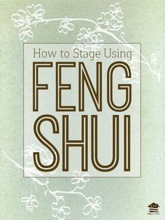 101 Use these simple feng shui principles to make a home more inviting to buyers. Harmonizing the home may even help boost sales!