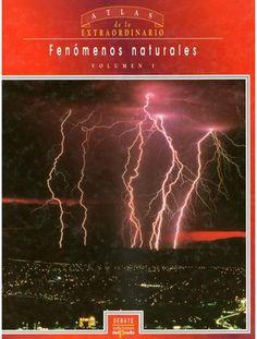 Atlas de lo extraordinario fenomenos naturales vol i debate 1993  Atlas de lo Extraordinario: Fenómenos Naturales volumen 1 Publicado por Debate en 1993.