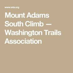 Mount Adams South Climb — Washington Trails Association