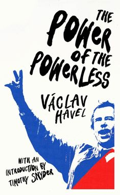 """Read """"The Power of the Powerless"""" by Václav Havel available from Rakuten Kobo. Václav Havel's remarkable and rousing essay on the tyranny of apathy, with a new introduction by Timothy Snyder Cowed by. Great Books, New Books, Books To Read, Party Rules, Literary Theory, Vintage Classics, Book Club Books, Author, Books"""