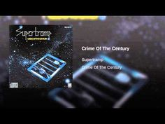 """Crime Of The Century - Supertramp - My introduction to """"Art Rock"""". Absolutely brilliant song and album!"""