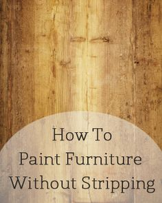 Great How To Paint Furniture Without Stripping First