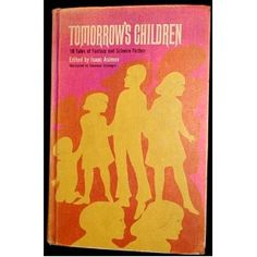 Isaac Asimov - Tomorrow's Children:  Best science fiction anthology ever
