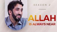 Allah is Always Near - Amazed by the Quran w/ Nouman Ali Khan