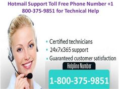 Need #Hotmail #Support #Number to fix Hotmail account #Issues? You are at the accurate place to get wonder resolutions for Hotmail problems. We are here to assist you with various Hotmail problems you are getting. World-class Hotmail #Remote #Technical #Support is just one call away. Call 1-800-375-9851 Hotmail Support #Toll-Free Number to get access to our online remote tech support.