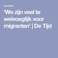 'We zijn veel te welvoeglijk voor migranten' | De Tijd