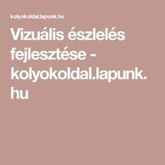 Vizuális észlelés fejlesztése - kolyokoldal.lapunk.hu