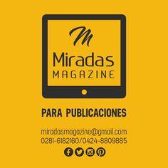 Nuestros contactos para publicar en Miradas Magazine.  Mail: argenisgarcia7@gmail.com  0281-6182160 / 0424-8809885  También vía FACEBOOK | TWITTER | INSTAGRAM | PINTEREST.